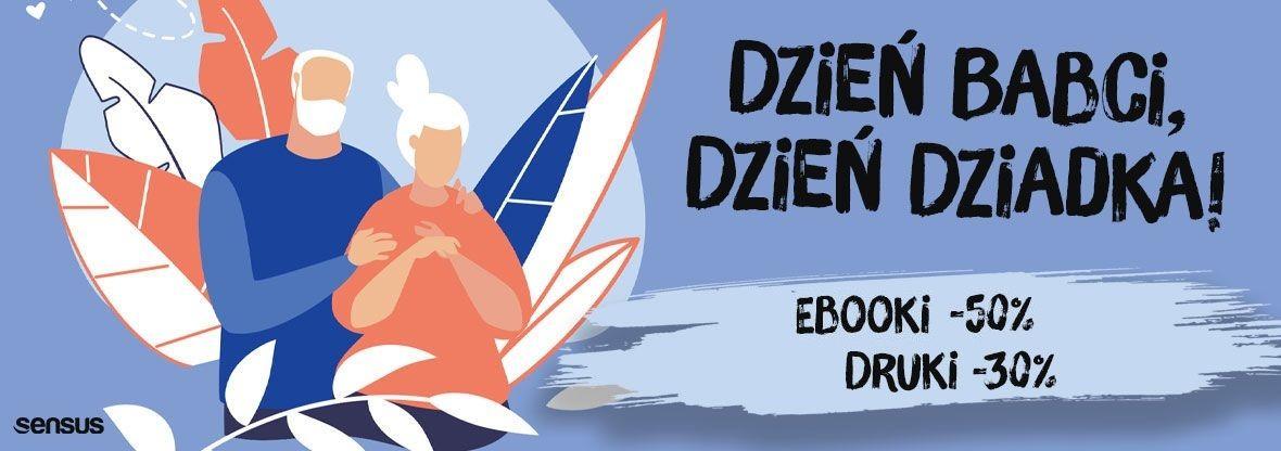 Promocja na ebooki Dzień Babci, Dzień Dziadka! / Druki -30%, Ebooki -50%